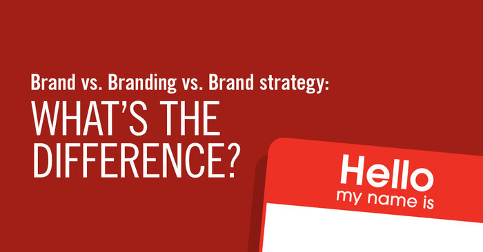 Branding Strategy | Brand Vs Branding Vs Brand Strategy What S The Difference